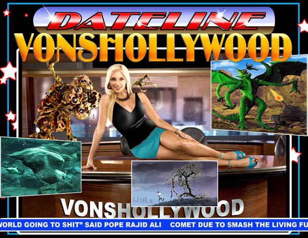 Breaking News from VonShollywood